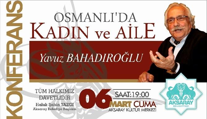 Aksaray Belediyesi Osmanlıda Kadın Ve Aile Konferansı Düzenliyor