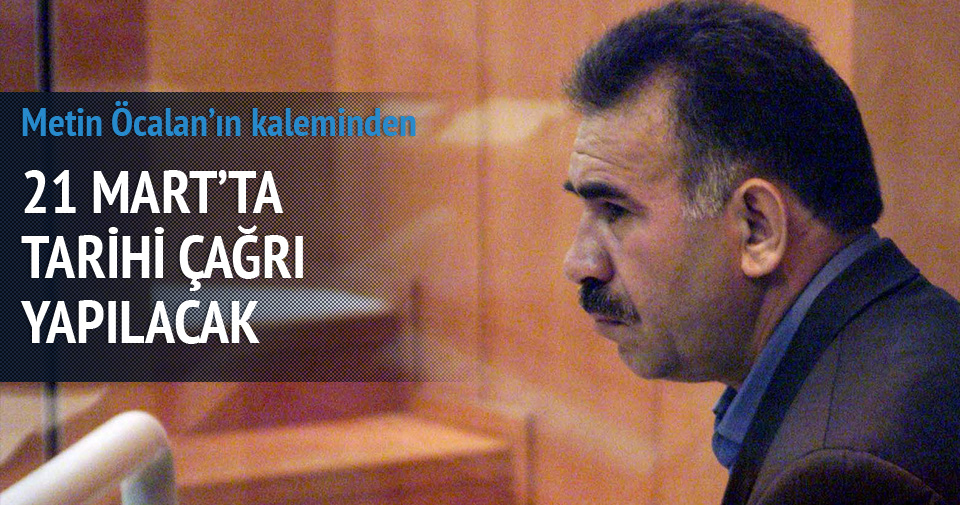 Öcalan 21 Mart'ta okunacak mesajı yazıyor