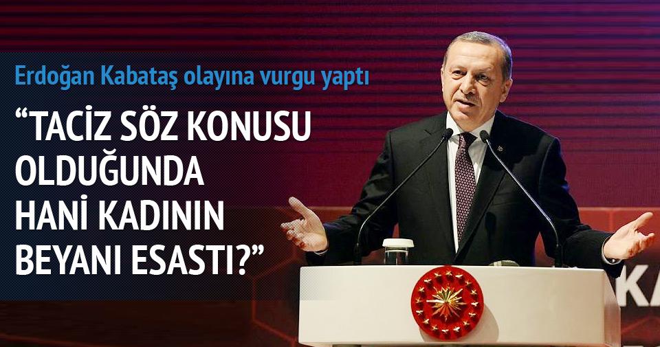 Erdoğan Kabataş olayına vurgu yaptı