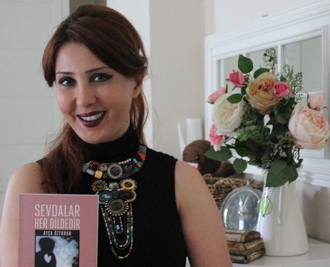 """Ayça Öztorun'un Şiir Kitabı """"Sevdalar Her Dildedir"""" Çıktı"""