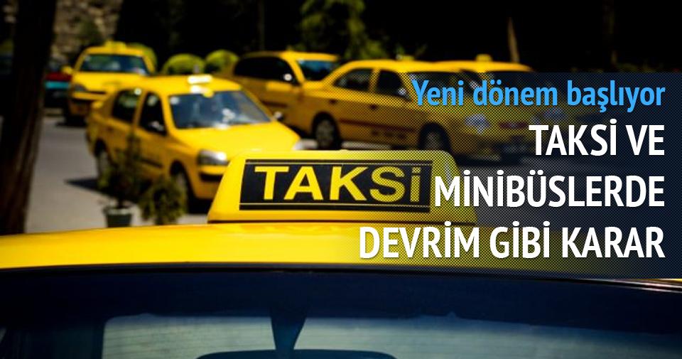 Taksi ve minibüslerde devrim gibi karar