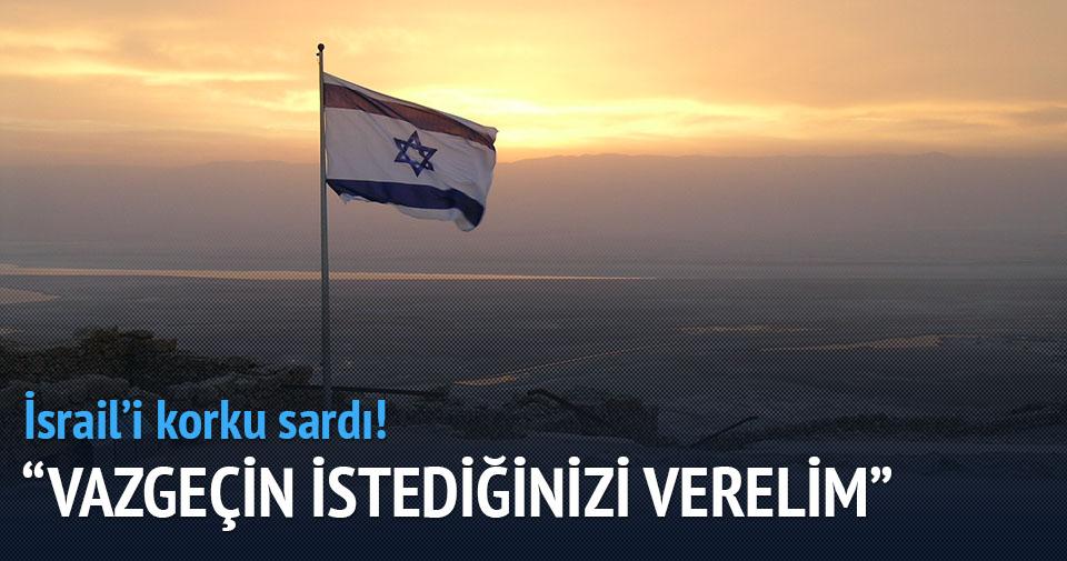 İsrail İstediklerinizi verelim dedi