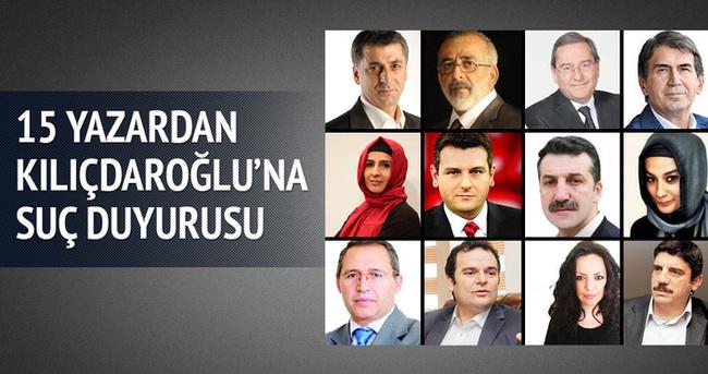 15 yazardan Kılıçdaroğlu'na suç duyurusu