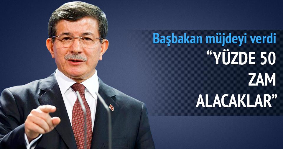Davutoğlu: Yüzde 50 zam yapılacak