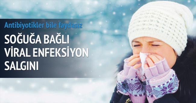 'Soğuğa bağlı viral enfeksiyon' salgını