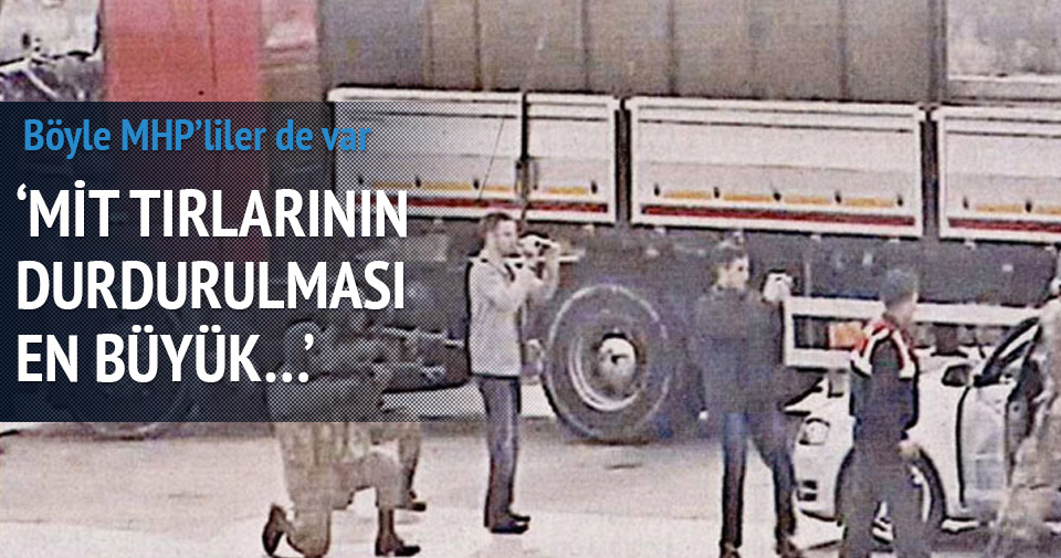 MHP'li Yeniçeri: MİT tırlarının durdurulması vatan hainliğidir