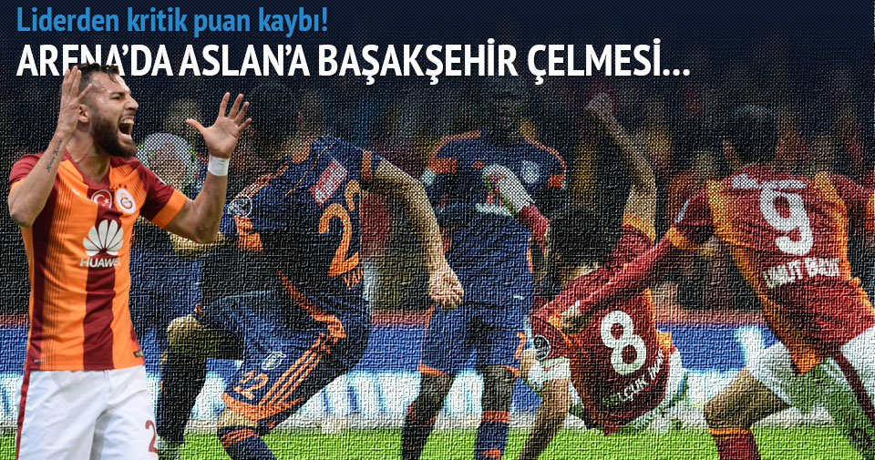 Aslan intihar etti (Galatasaray-Başakşehir maçı özeti ve golleri) GENİŞ-ÖZET