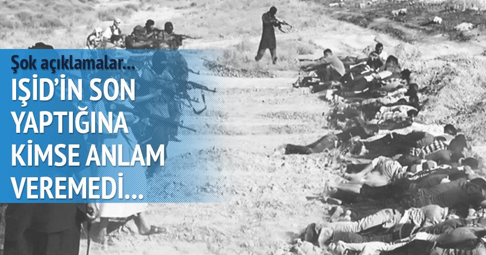 IŞİD'in yaptığına kimse anlam veremedi