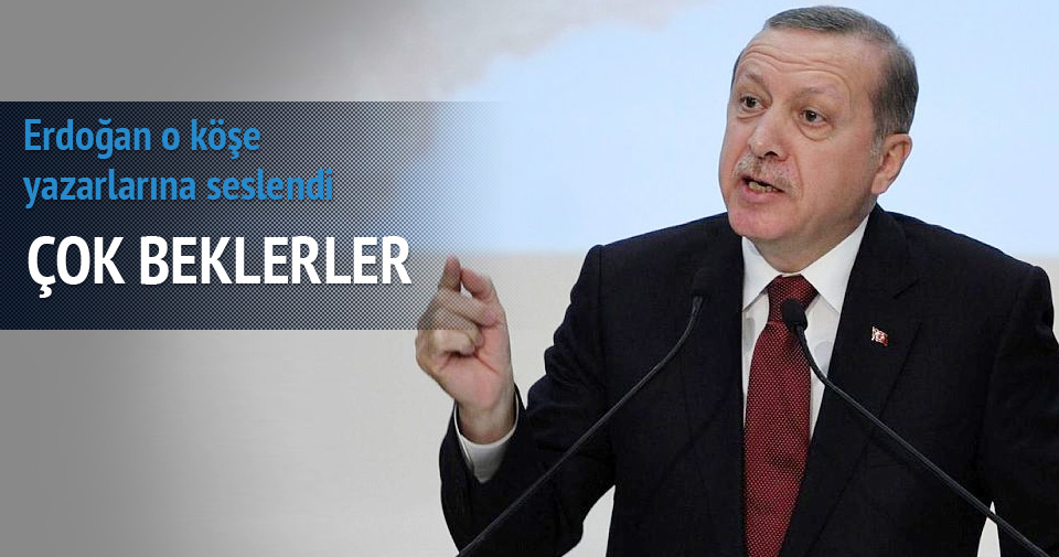 Erdoğan: Çok beklerler