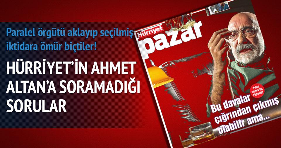 Hürriyet'in Ahmet Altan'a soramadığı sorular