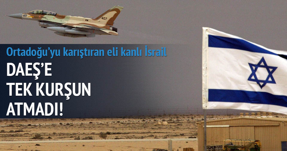 İsrail DAEŞ'e tek kurşun atmadı