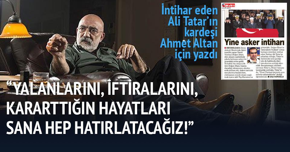 Ali Tatar'ın kardeşi Ahmet Altan için yazdı