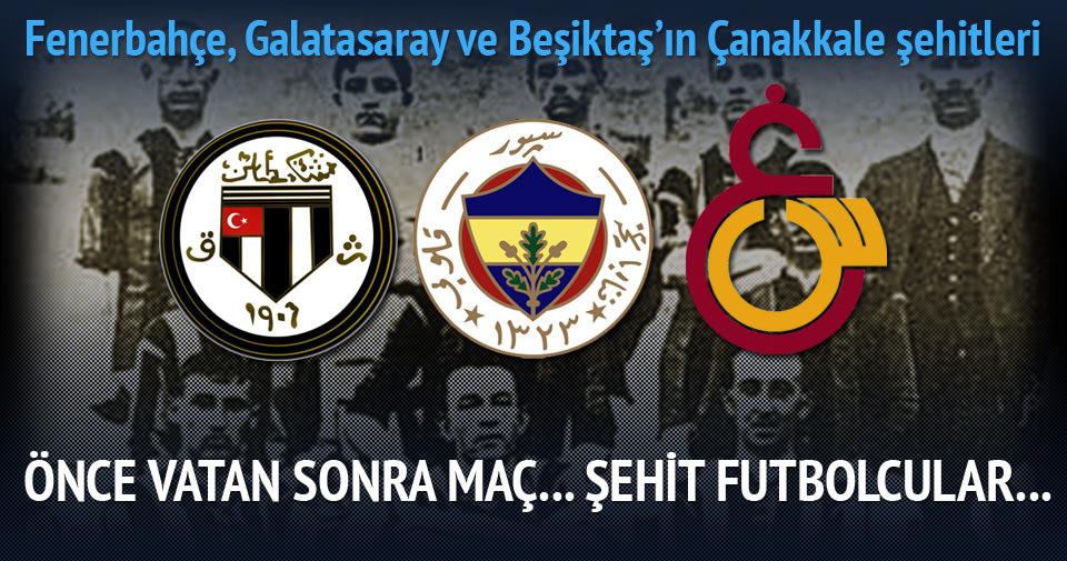 Fenerbahçe, Galatasaray ve Beşiktaş'ın Çanakkale şehitleri