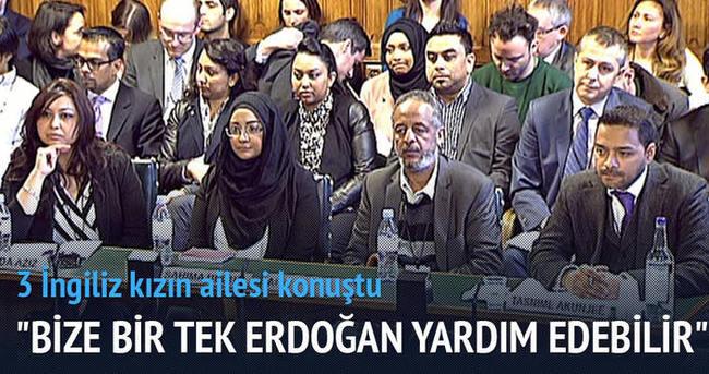 3 İngiliz kızın aileleri Erdoğan'dan yardım istedi