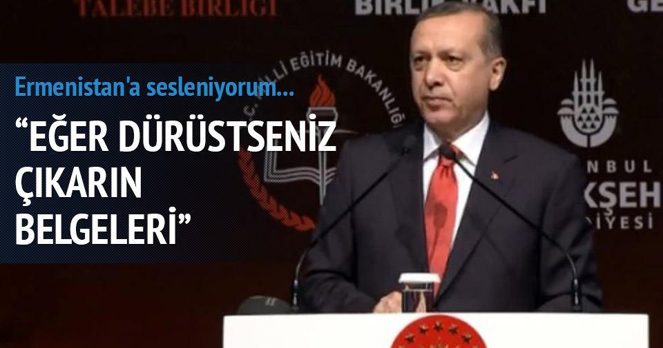 Erdoğan: Eğer dürüstseniz çıkarın belgeleri