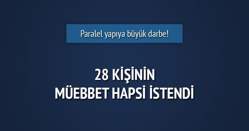 Paralel soruşturma tamamlandı: 28 müebbet