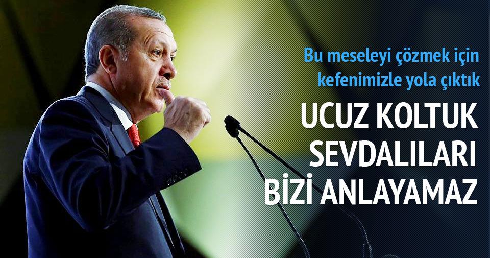 Erdoğan: Kefenimizle yola çıktık