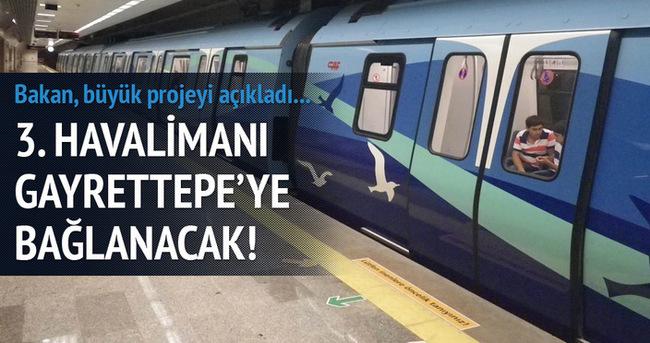 3. havalimanı Gayrettepe metrosuna bağlanacak