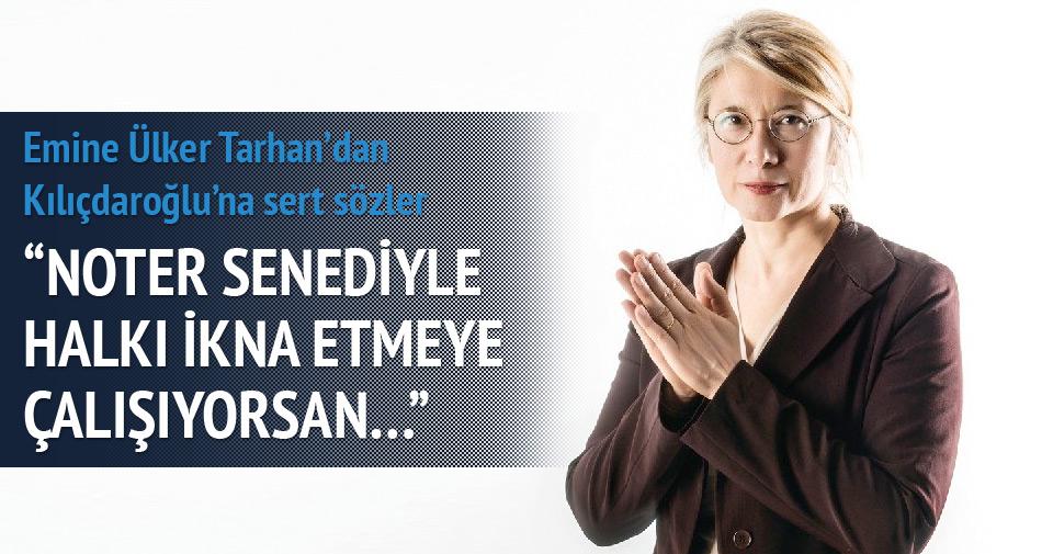 Emine Ülker Tarhan'dan Kılıçdaroğlu'na sert sözler
