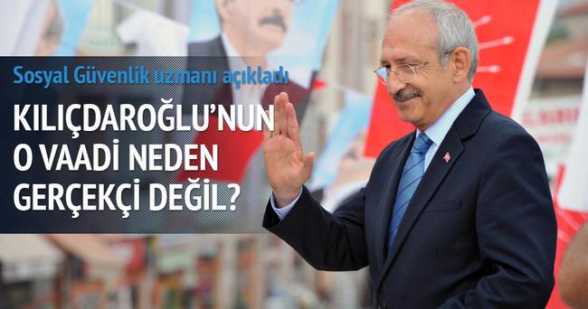 Kılıçdaroğlu'nun o vaadi neden gerçekçi değil?