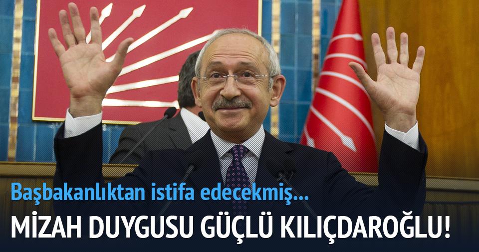 Kılıçdaroğlu başbakanlıktan istifa edecekmiş...