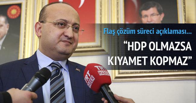 Akdoğan: HDP Meclise gelmezse kıyamet kopmaz