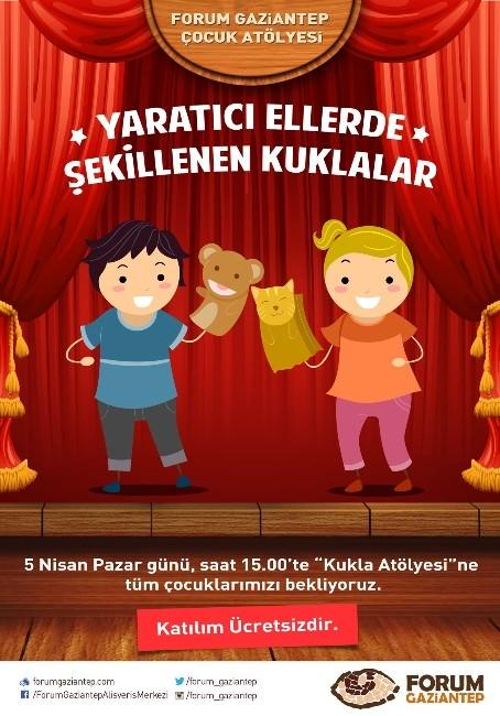 Forum Gaziantep'te Kuklalar Çocuklarla Hayat Bulacak
