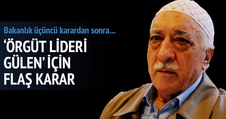Fethullah Gülen'le ilgili çok önemli karar