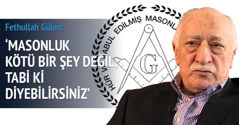 Fethullah Gülen: Masonluk kötü bir şey değil