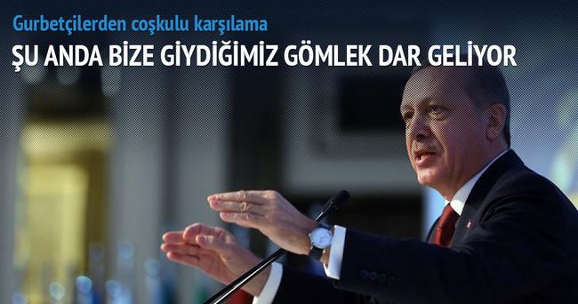 Erdoğan: Bize giydiğimiz gömlek dar geliyor