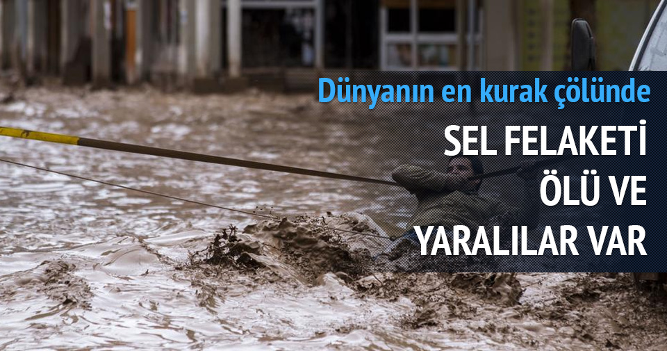 Dünyanın en kurak çölünde sel felaketi: 25 ölü, 125 kayıp