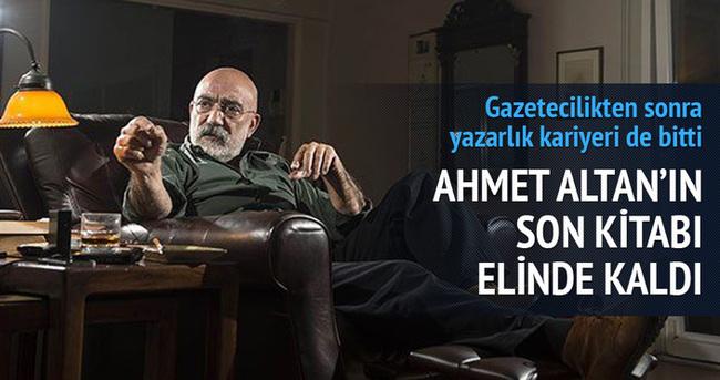 Ahmet Altan'ın son kitabı elinde kaldı