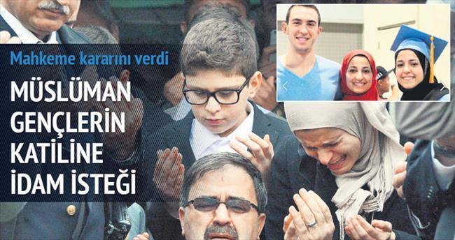 3 Müslüman'ın katili idamla yargılanacak