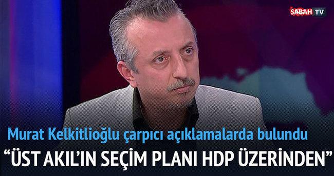 Üst Akıl'ın seçim stratejisi HDP üzerinden