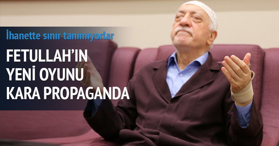 Fetullah'ın yeni oyunu kara propaganda