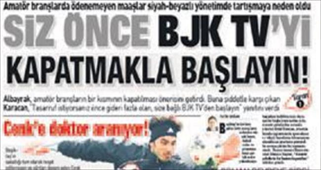 Karacan: Şubeler de BJK TV de kapanmaz