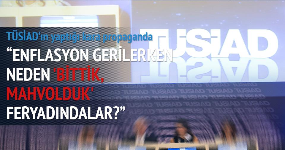 TÜSİAD'ın yaptığı kara propaganda