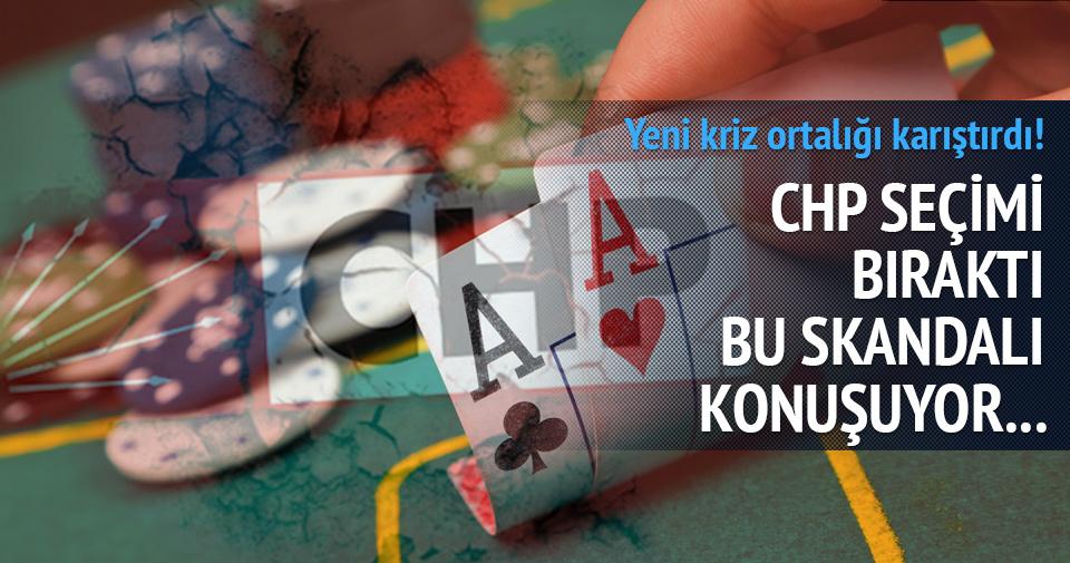 CHP'de kumar krizi patladı