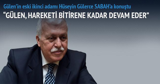 Gülen'in eski ikinci adamı Hüseyin Gülerce SABAH'a konuştu