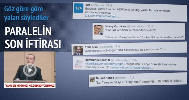 Fetö medyası Erdoğan'ın sözünü böyle çarpıttı