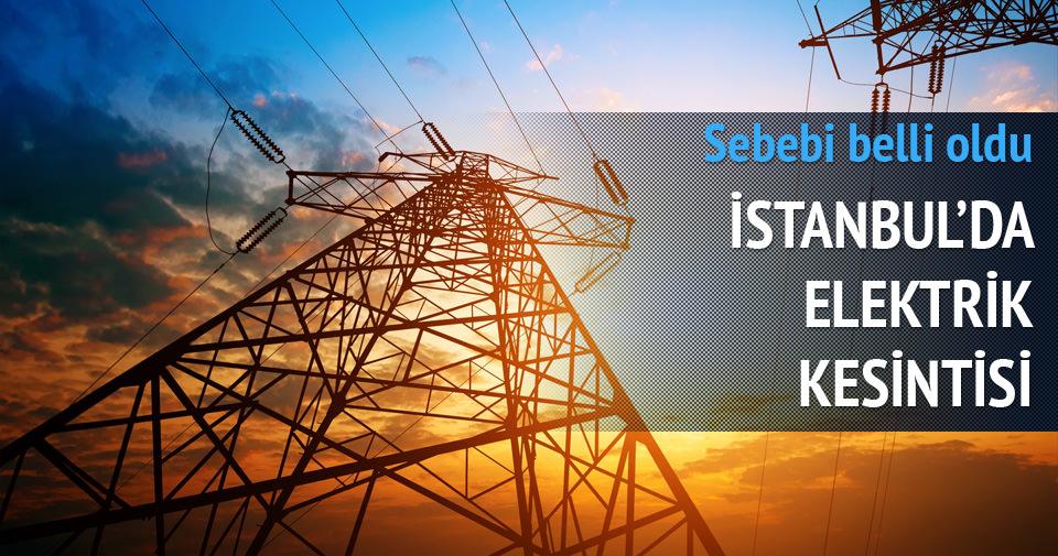 İstanbul'daki elektrik kesintisinin nedeni