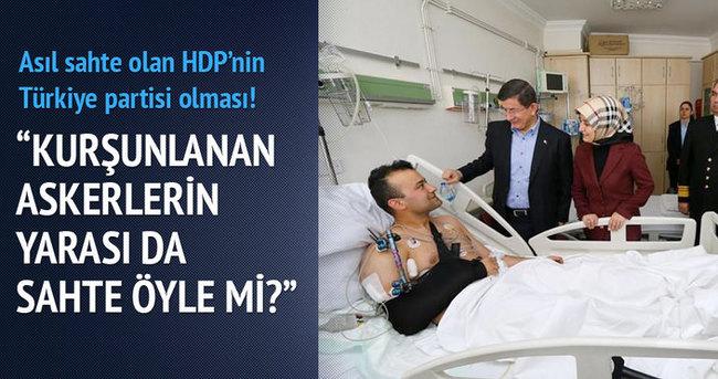 Asıl sahte olan HDP'nin Türkiye partisi olması!