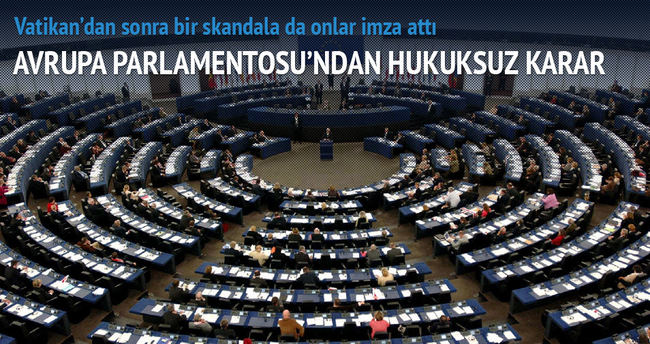 Avrupa Parlamentosu'ndan hukuksuz karar