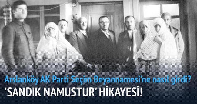 Arslanköy AK Parti Seçim Beyannamesi'ne nasıl girdi?