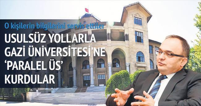 Gazi Üniversitesi'ni 'Paralel üs' yaptılar