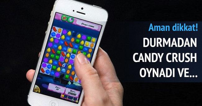 Durmadan candy crush oynadı ve...