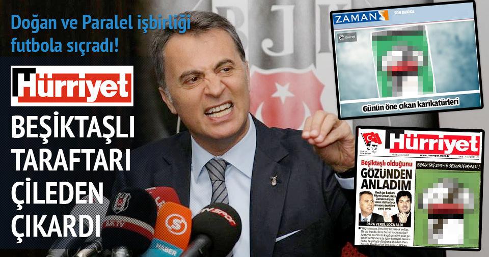 Hürriyet Beşiktaşlı taraftarları çileden çıkardı
