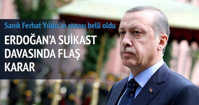 Erdoğan'a 'suikast girişimi' davasında karar