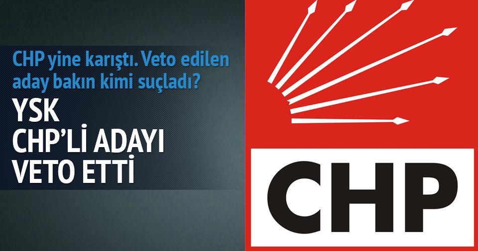 YSK'dan CHP'li ismin adaylığına veto