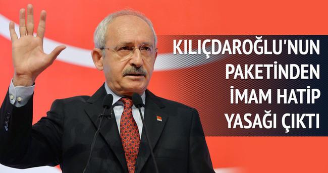 Kılıçdaroğlu'nun paketinden imam hatip yasağı çıktı